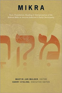 Mikra: Text, Translation, Reading, and Interpretation of the Hebrew Bible in Ancient Judaism and Early Christianity