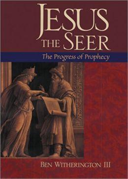 Jesus the Seer: The Progress of Prophecy