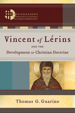 Vincent of L?rins and the Development of Christian Doctrine