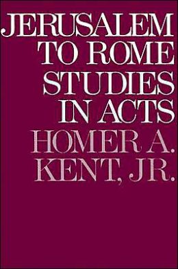 Jerusalem to Rome: Studies in the Book of Acts