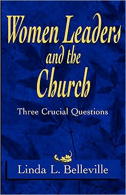 Women Leaders and the Church: Three Crucial Questions