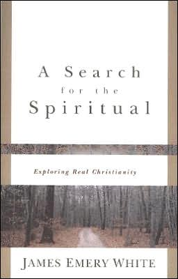 Search for the Spiritual, A: Exploring Real Christianity