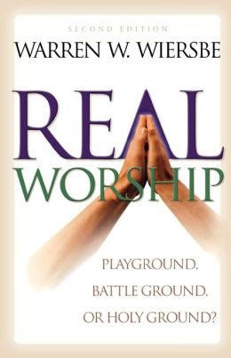 Real Worship: Playground, Battleground, or Holy Ground?