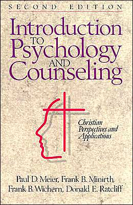 Introduction to Psychology and Counseling,: Christian Perspectives and Applications