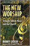 New Worship, The: Straight Talk on Music and the Church