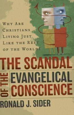 Scandal of the Evangelical Conscience, The: Why Are Christians Living Just Like the Rest of the World?