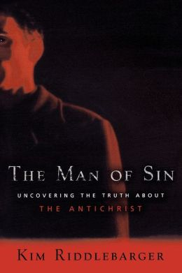 Man of Sin, The: Uncovering the Truth about the Antichrist