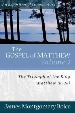Gospel of Matthew, The: The Triumph of the King, Matthew 18-28
