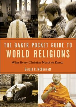 Baker Pocket Guide to World Religions: What Every Christian Needs to Know