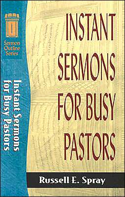 Instant Sermons for Busy Pastors