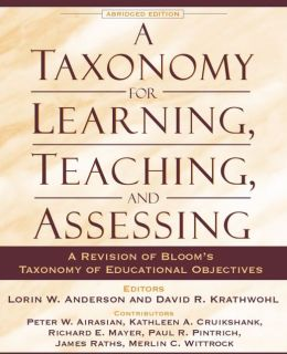 Taxonomy for Learning, Teaching, and Assessing: A Revision of Bloom's Taxonomy of Educational Objectives