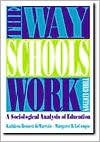 The Way Schools Work: A Sociological Analysis of Education