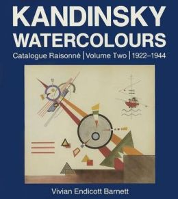 Kandinsky Watercolours: Catalogue Raisonné, 1922-1944