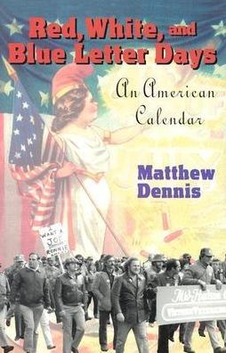 Red, White and Blue Letter Days: Identity, History and the American Calendar