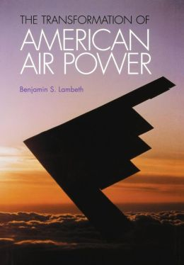 The Transformation of American Air Power