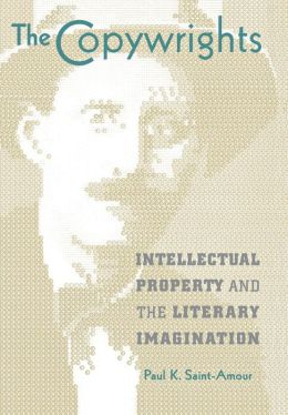 The Copywrights: Intellectual Property and the Literary Imagination