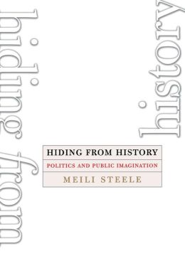 Hiding from History: Politics and Public Imagination