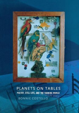 Planets on Tables: Poetry, Still Life, and the Turning World