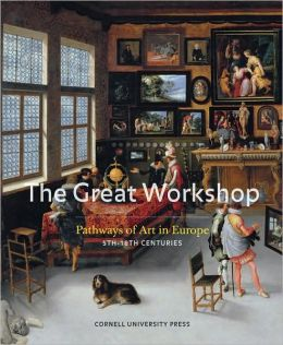 The Great Workshop: Pathways of Art in Europe, 5th to 18th Centuries