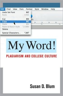 My Word! : Plagiarism and College Culture