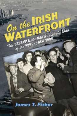 On the Irish Waterfront: The Crusader, the Movie, and the Soul of the Port of New York