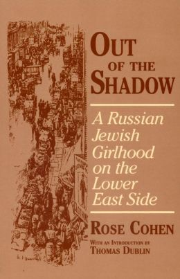 Out of the Shadow: A Russian Jewish Girlhood on the Lower East Side