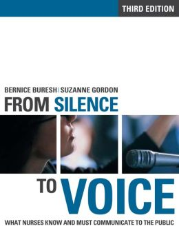 From Silence to Voice: What Nurses Know and Must Communicate to the Public, Second Edition