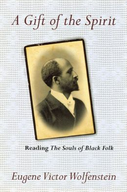 A Gift of the Spirit: Reading the Souls of Black Folk