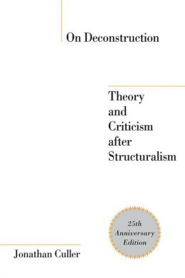 On Deconstruction : Theory and Criticism After Structuralism