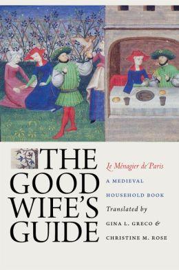 The Good Wife's Guide (Le Menagier de Paris)