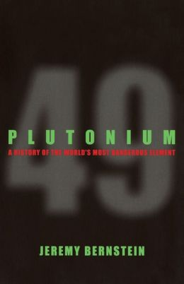 Plutonium: A History of the World's Most Dangerous Element
