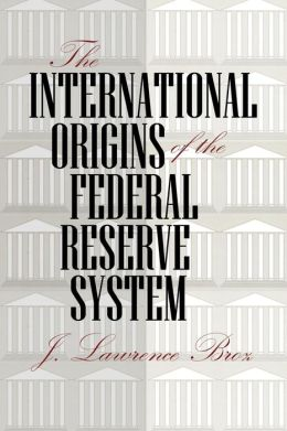 International Origins of the Federal Reserve System