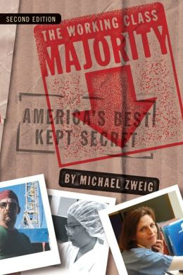 The Working Class Majority: America's Best Kept Secret