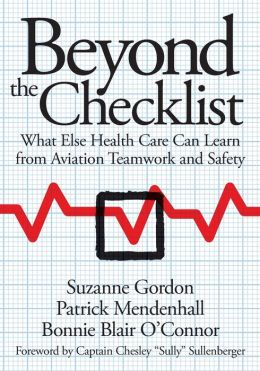 Beyond the Checklist: What Else Health Care Can Learn from Aviation Teamwork and Safety