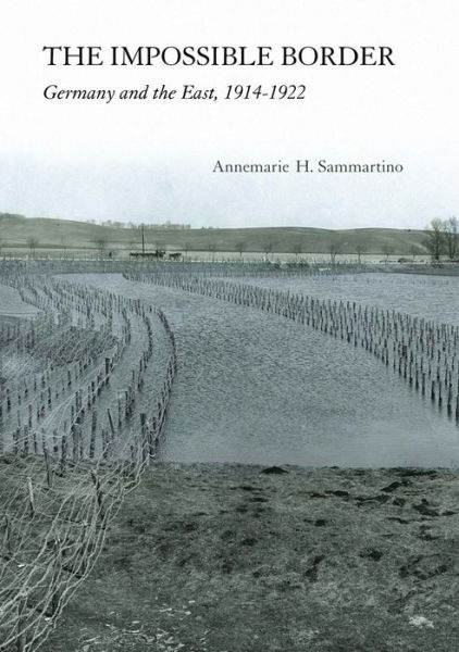 The Impossible Border: Germany and the East, 1914-1922