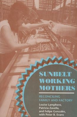 Sunbelt Working Mothers: Reconciling Family and Factory