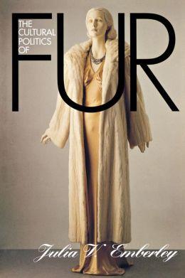 The Cultural Politics of Fur