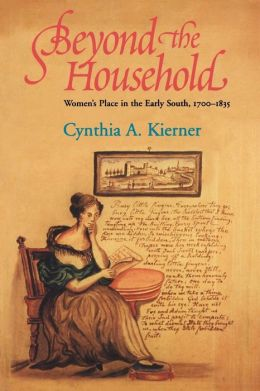 Beyond the Household: Women's Place in the Early South, 1700-1835