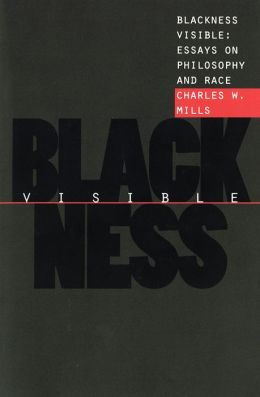Blackness Visible: Essays on Philosophy and Race