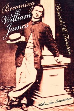 Becoming William James: With a New Introduction