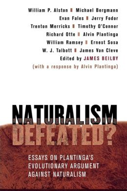 Naturalism Defeated?: Essays on Plantinga's Evolutionary Argument Against Naturalism