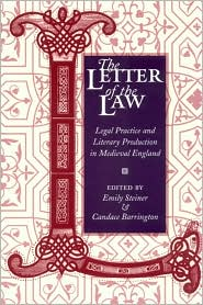 The Letter of the Law: Legal Practice and Literary Production in Medieval England