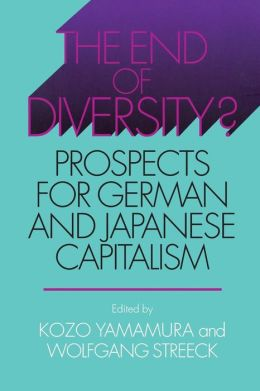 End of Diversity? : Prospects for German and Japanese Capitalism