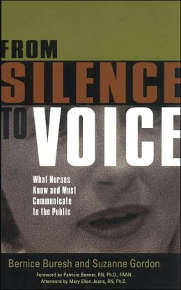 From Silence to Voice: What Nurses Know and Must Communicate to the Public