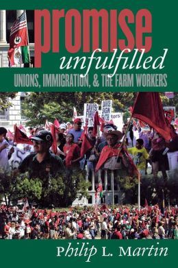Promise Unfulfilled: Unions, Immigration, and the Farm Workers