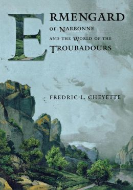 Ermengard of Narbonne and the World of the Troubadours