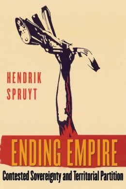 Ending Empire: Contested Sovereignty and Territorial Partition