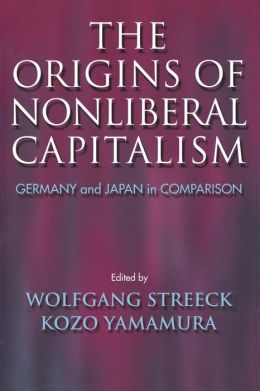 The Origins of Nonliberal Capitalism: Germany and Japan in Comparison
