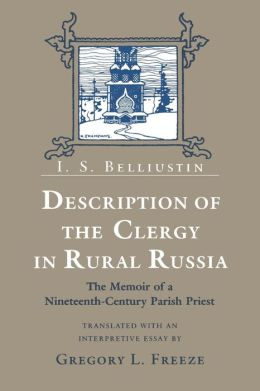 Description of the Clergy in Rural Russia: The Memoir of a Nineteenth Century Parish Priest
