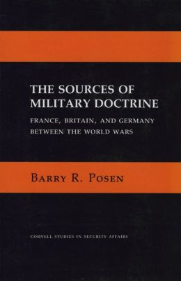 Sources of Military Doctrine: France, Britain and Germany Between the World Wars